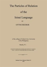 The Particles of Relation of the Isinai Language by Otto Scheerer