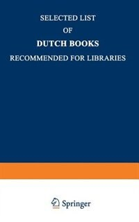 Selected List Of Dutch Books Recommended For Libraries by Martinus Nijhoff Publishers