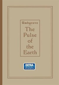 The Pulse of the Earth by Johannes Herman Frederik Umbgrove