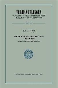 Grammar of the Sentani Language: With Specimen Texts and Vocabulary by Hendrik Karel Jan Cowan