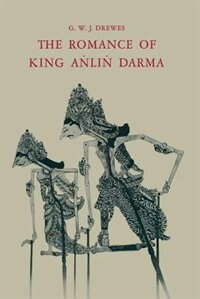 The Romance of King A?li? Darma in Javanese Literature by Gerardus Willebrordus Joannes Drewes