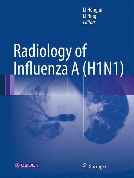 Radiology Of Influenza A (h1n1) by Hongjun Li