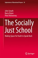 The Socially Just School: Making Space for Youth to Speak Back