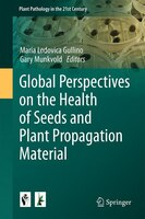Global Perspectives on the Health of Seeds and Plant Propagation Material