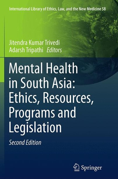 Mental Health In South Asia: Ethics, Resources, Programs And Legislation by Jitendra Kumar Trivedi