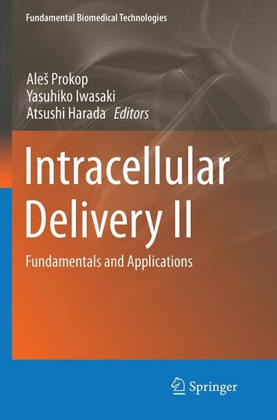 Intracellular Delivery Ii: Fundamentals And Applications by Ale Prokop
