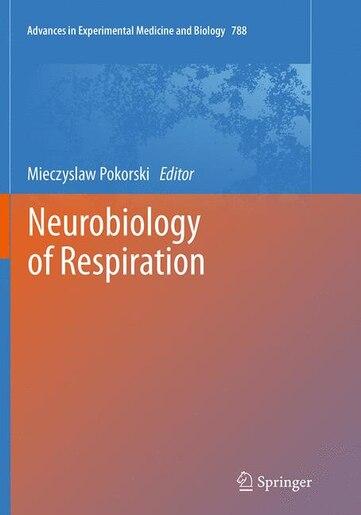 Neurobiology Of Respiration by Mieczyslaw Pokorski