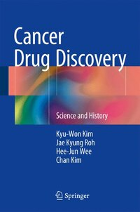 Cancer Drug Discovery: Science And History