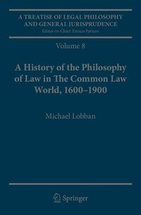 A Treatise Of Legal Philosophy And General Jurisprudence: Volume 8: A History Of The Philosophy Of…