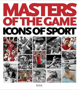 Book Masters Of The Game: Icons Of Sports by Birgit Krols