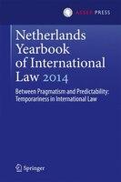 Netherlands Yearbook of International Law 2014: Between Pragmatism And Predictability…