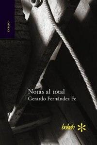 Notas al total by Gerardo Fernández Fe