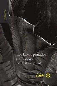 Los labios pintados de Diderot by Fernando Villaverde