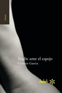 Nadie ante el espejo by Germán Guerra