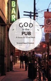 God in the Pub: A Vision for Street Work by Gerard Vrooland