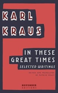 In These Great Times: Selected Writings