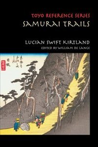 Samurai Trails: Wanderings on the Japanese High Road