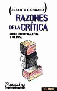 Razones de la Critica: Sobre Literatura, Itica y Politica by Alberto Giordano