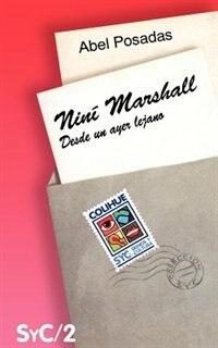 Nini Marshall: Desde Un Ayer Lejano by Abel Posadas