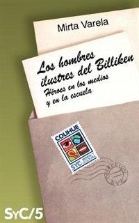 Book Los Hombres Ilustres del Billiken: Heroes en los Medios y en la Escuela by Mirta Varela