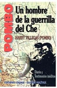Pombo: Un Hombre de la Guerrilla del Che by Harry Villegas