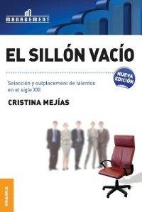 Sillón Vacío, El: Selección, retención y motivación de talentos by Cristina Mejias