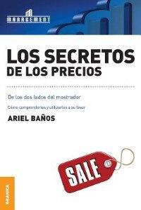 Los Secretos de Los Precios by Ariel Banos