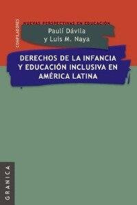Derechos de La Infancia y Educacion Inclusiva En America Latina by Luis Maria Naya