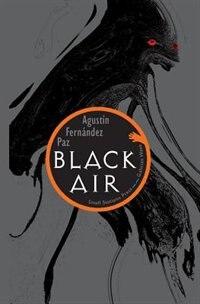Black Air by Agustin Fernandez Paz