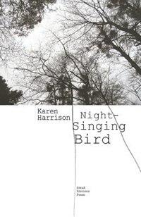 Night-Singing Bird by Karen Harrison