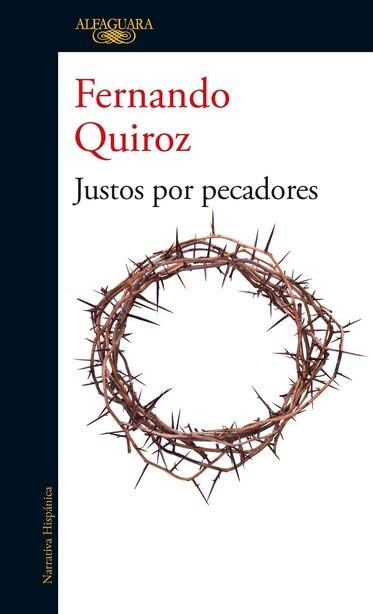 Justos por pecadores / The Sins of Others by Fernando Quiroz