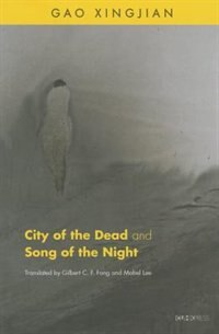 City of the Dead and Song of the Night by Xingjian Gao