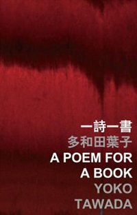 A Poem for a Book by Yoko Tawada