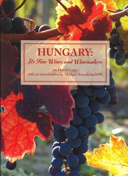 Book Hungary: Its Fine Wines And Winemakers by David Copp