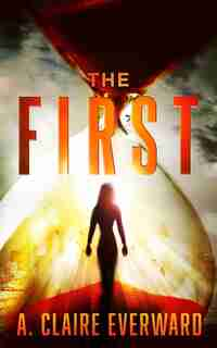 THE FIRST by A. Claire Everward