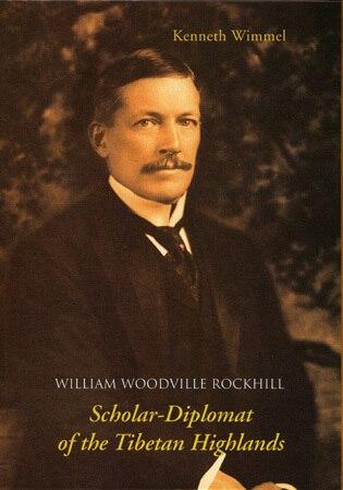 William Woodville Rockhill... by Kenneth Wimmel