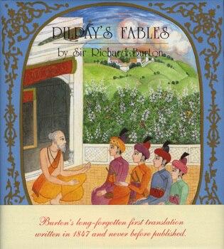 Pilpay's Fables by Richard Burton