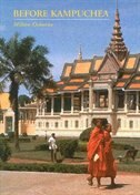 Before Kampuchea: Preludes To Tragedy by Milton Osborne