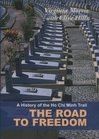A History of the Ho Chi Minh Trail: The Road to Freedom by Virginia Morris