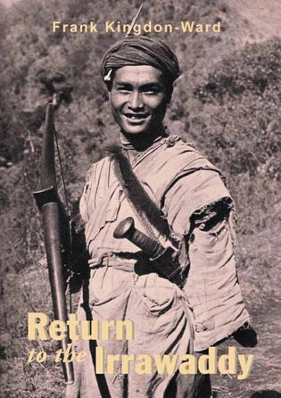 Return To The Irrawaddy by Frank Kingdon-ward