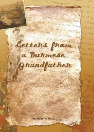 Letters From a Burmese Grandfather by Randolph O'Hara