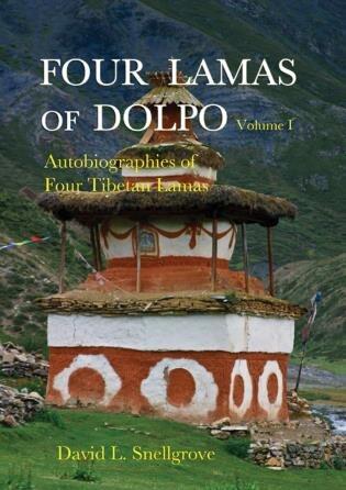 Four Lamas of Dolpo: Autobiographies of Four Tibetan Lamas (15th-18th Centuries) Vol. I by David Snellgrove