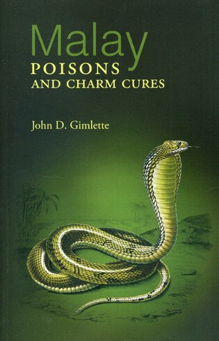 Malay Poisons and Charm Cures by John Desmond Gimlette