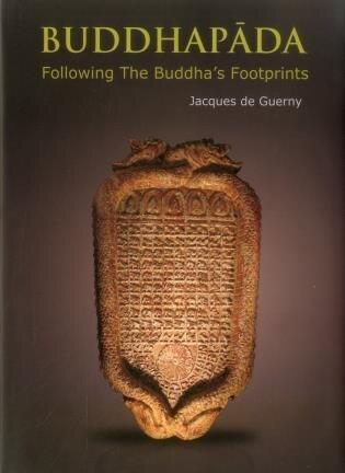 Buddhapada: Following The Buddha's Footprints by Jacques De Guerny