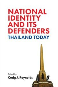 National Identity and Its Defenders: Thailand Today by Craig J. Reynolds