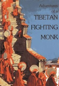 Adventures of Tibetan Fighting Monk by Tashi Khedrup