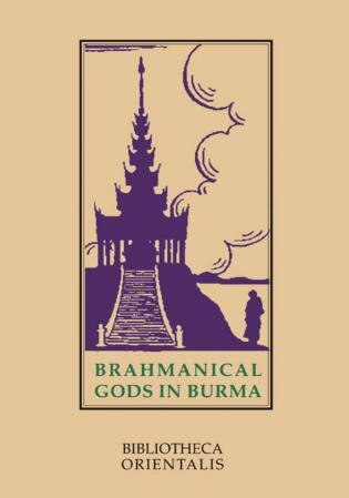 Brahmanical Gods Of Burma: A Chapter of Indian art and iconography by Niharranian Ray