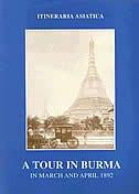 A Tour In Burma March & April 1892 by F. O. Oertel
