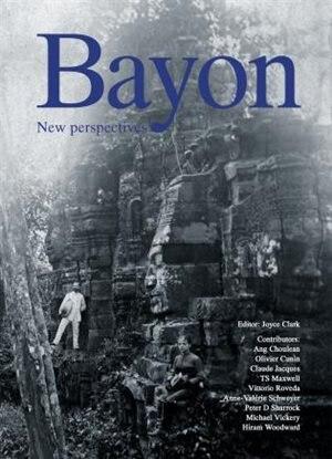 Bayon: New Perspectives by Vittorio Rovedo
