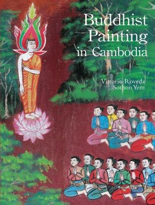 Buddhist Painting In Cambodia by Vittorio Roveda